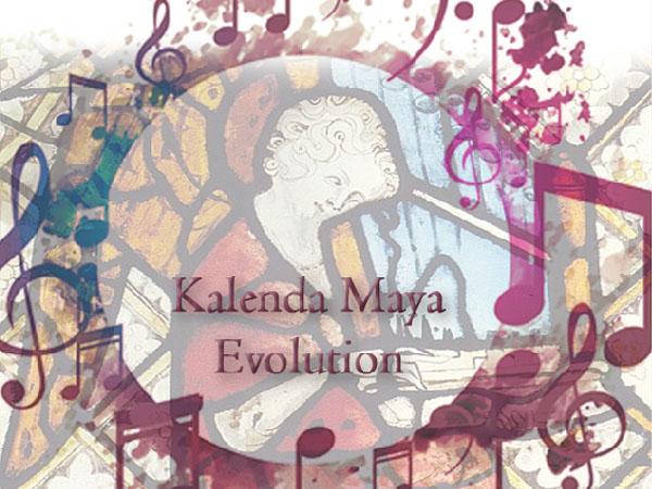 Kalenda Maya Evolution