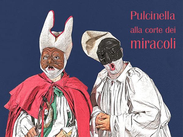 Pulcinella alla corte dei miracoli